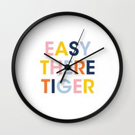easy there tiger Wall Clock