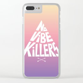 No vibe killers Clear iPhone Case