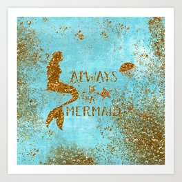 ALWAYS BE A MERMAID-Gold Faux Glitter Mermaid Saying Art Print