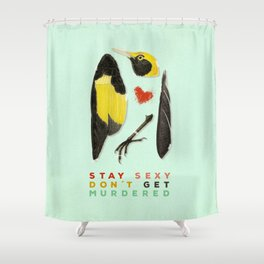 Stay Sexy Don't Get Murdered Shower Curtain