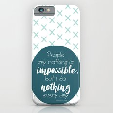 Nothing is impossible Slim Case iPhone 6s