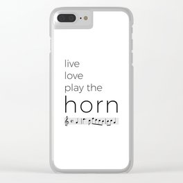 Live, love, play the horn Clear iPhone Case