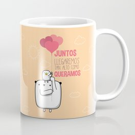Juntos llegaremos tan alto Coffee Mug