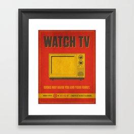 Watch TV.  Framed Art Print