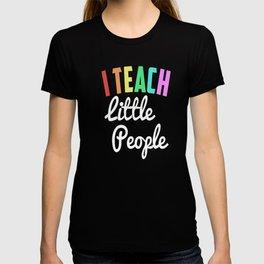 I Teach Little People T Shirt - Funny Pre-School Teacher Tee T-shirt