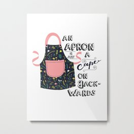 An Apron is a Cape Metal Print