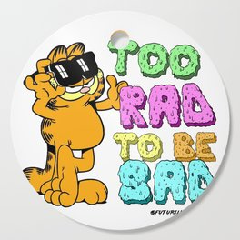 Too Rad to be Sad Garfield the Cat Cutting Board