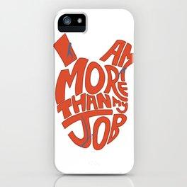 Job =/= Self iPhone Case