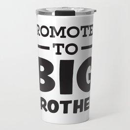 Promoted To Big Brother Travel Mug
