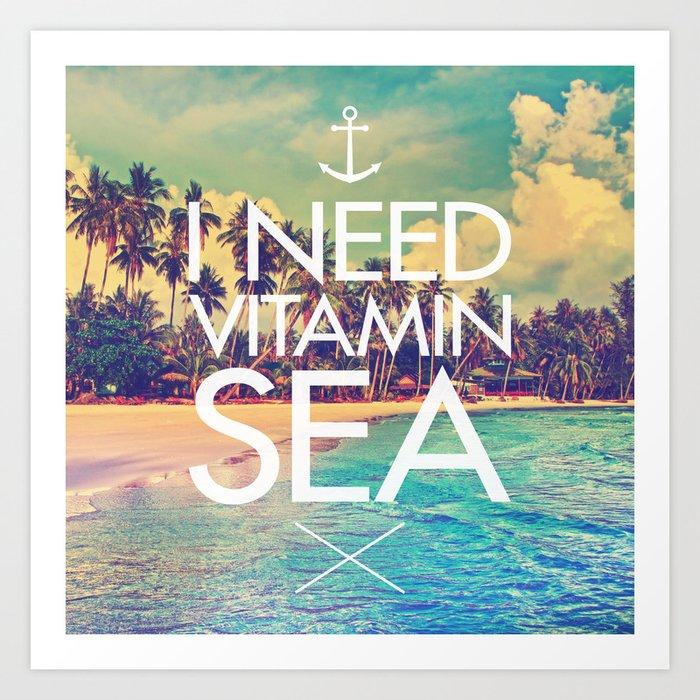 I Need Vitamin Sea Art Print