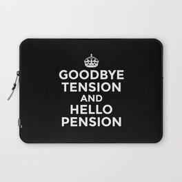 GOODBYE TENSION HELLO PENSION (Black & White) Laptop Sleeve