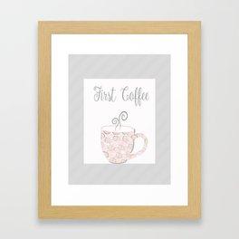 First Coffee Art Print, Gift for her Framed Art Print