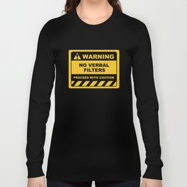Human Warning Label NO VERBAL FILTERS PROCEED WITH CAUTION Sayings Sarcasm Humor Quotes Long Sleeve T-shirt