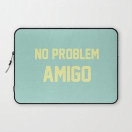 no problem amigo Laptop Sleeve