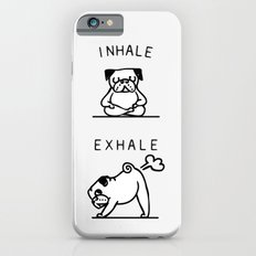 Inhale Exhale Pug iPhone 6s Slim Case
