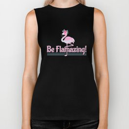 Funny Flamingo Be Flamazing  Biker Tank