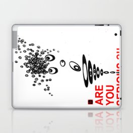 ARE YOU SERIOUS ?!! Laptop & iPad Skin