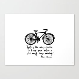 Life is like riding a bicycle... Canvas Print