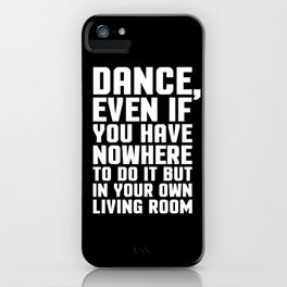 Dance Living Room Music Quote iPhone Case