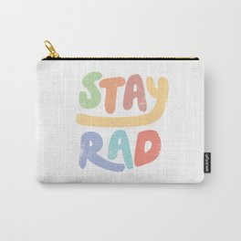 Stay Rad colors Carry-All Pouch