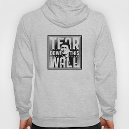 AMERICA : Ronald Regan : Tear Down This Wall Hoody