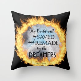 Saved and Remade by the Dreamers Throw Pillow