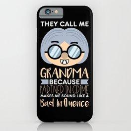 They Call Me Grandma iPhone Case