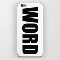 word iPhone & iPod Skins featuring WORD by Raunchy Ass Tees