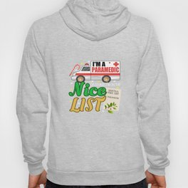I'm A Paramedic Of Course I'm On The Nice List Hoody