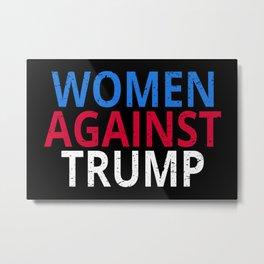 Anti-Trump - Women Against Trump Metal Print