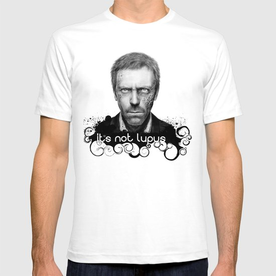 House MD It's Not Lupus T-shirt