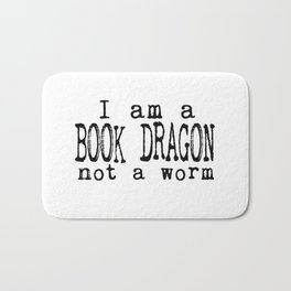 I am a BOOK DRAGON, not a worm. Bath Mat