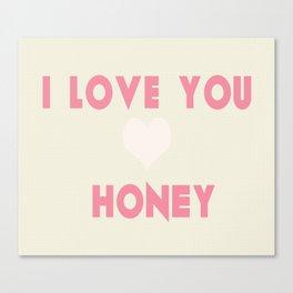 I Love You Honey Honeycomb Print Canvas Print