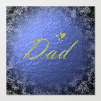 dad Canvas Prints featuring dad by Marina Kuchenbecker