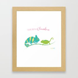 You're One in A Chameleon Framed Art Print