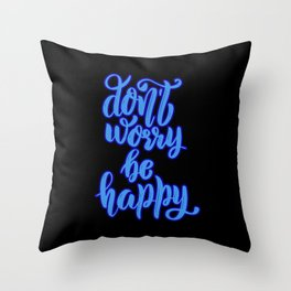 Popular music stanza, Don't worry, be happy. Good vibes quotes for positive people. Throw Pillow