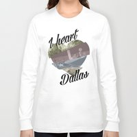 dallas Long Sleeve T-shirts featuring Dallas by Prints_by_Gabriel