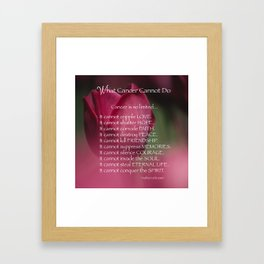What Cancer Cannot Do, Cancer Support Flower Background, Encouragement Framed Art Print