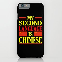 My Second Language Is Chinese Language Day iPhone Case