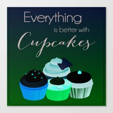 Everything is better with Cupcakes Canvas Print