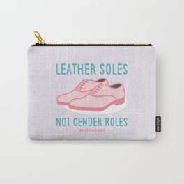 #BreakTheBinary (Leather Shoes Not Gender Roles) Carry-All Pouch