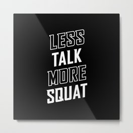 Less Talk More Squat Metal Print