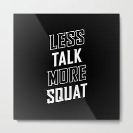 Less Talk More Squat Metal Print