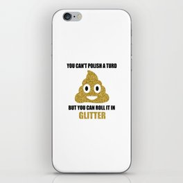 You can't polish a turd funny quote iPhone Skin