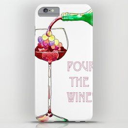 Pour the Wine! iPhone Case