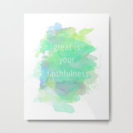 Great is Your Faithfulness  Metal Print