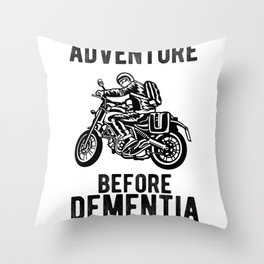 Adventure Before Dementia Motorbike Rider Motorcycle Throw Pillow