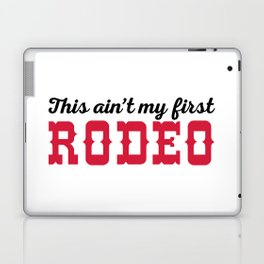 My First Rodeo Funny Quote Laptop & iPad Skin