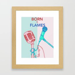 Born in Flames Framed Art Print