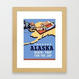 Alaska - Death Trap For The Jap - WW2 Propaganda Framed Art Print